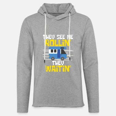 Transport They See Me Rollin' They Waitin' Born To Camp - Unisex Lightweight Terry Hoodie