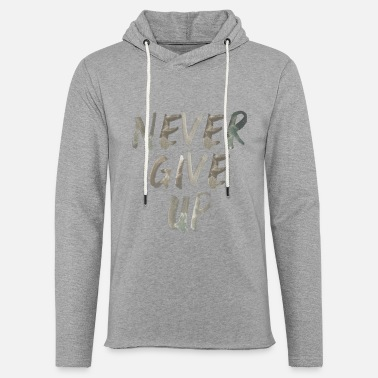 Never give up slogan Motivation - Unisex Lightweight Terry Hoodie