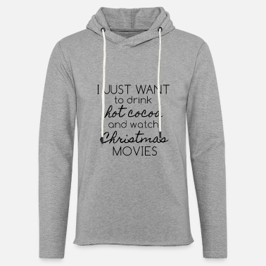 Hallmark Movie drink cocoa and christmas movies - Unisex Lightweight Terry Hoodie