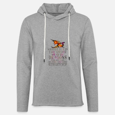Meddle Not Meddle Not In The Affairs Of Dragons Funny - Unisex Lightweight Terry Hoodie