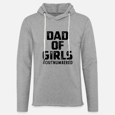 Papa Like A Grandpa Dad of Girls #Outnumbered - Fathers Day Gift - Unisex Lightweight Terry Hoodie