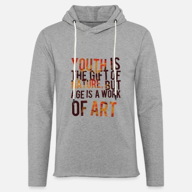 Nature Youth is the gift of nature - Age is a work of a - Unisex Lightweight Terry Hoodie
