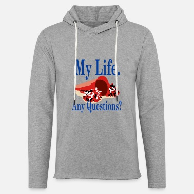 My Life Any Questions T Shirt - Unisex Lightweight Terry Hoodie