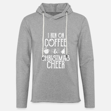 Cheer i run on coffee and christmas cheer - Unisex Lightweight Terry Hoodie