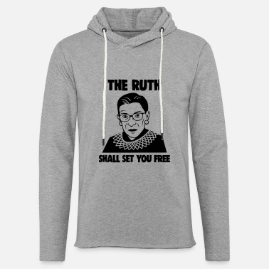The Ruth Will Set You Free The Ruth Shall Set You Free Notorious RBG Girl - Unisex Lightweight Terry Hoodie