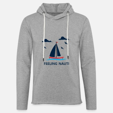 Anchor Funny Sailing Feeling Nauti Sailboat Gift - Unisex Lightweight Terry Hoodie