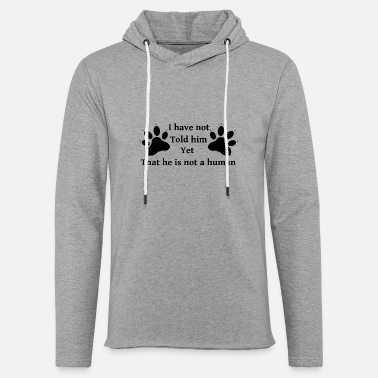 Dog Lover The Dog is not a Human - Unisex Lightweight Terry Hoodie