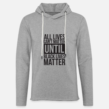 Nyc All Lives Can't Matter Until Black Lives Matter - Unisex Lightweight Terry Hoodie