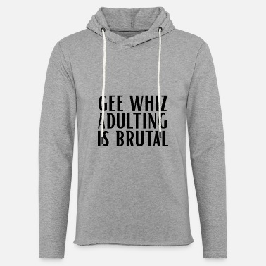 Whiz gee whiz adulting is brutal 01 - Unisex Lightweight Terry Hoodie