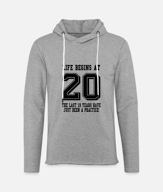 Birthday 20 Hoodies & Sweatshirts - Life Begins At 20... 20th Birthday - Unisex Lightweight Terry Hoodie heather gray