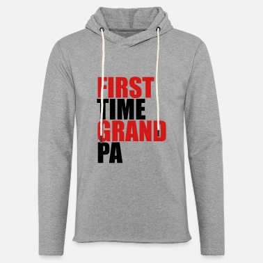 First Time The first Grandpa times first time baby - Unisex Lightweight Terry Hoodie
