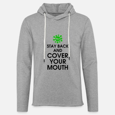 Virus Stay Back And Cover Your Mouth - Unisex Lightweight Terry Hoodie