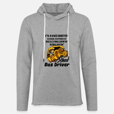 School Bus Funny School Bus Driver Shirt - Unisex Lightweight Terry Hoodie