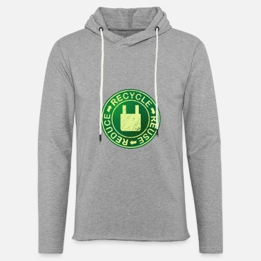 Eco friendly recycle,reuse,reduce environment. - Unisex Lightweight Terry Hoodie