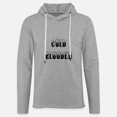 Cold Blooded Cold Blooded - Unisex Lightweight Terry Hoodie