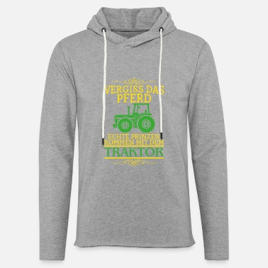 Horse Horse real prince tractor farmer gift - Unisex Lightweight Terry Hoodie