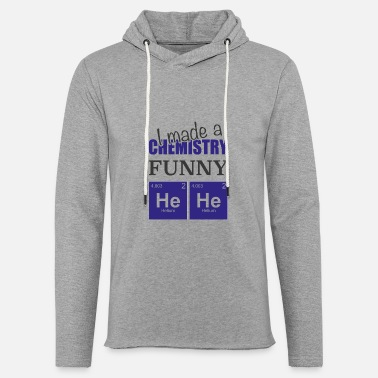 Periodic Table Chemistry Joke Gift for science student - Unisex Lightweight Terry Hoodie
