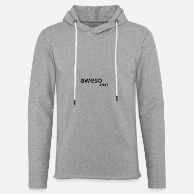 Two awesome quote word shirt - Unisex Lightweight Terry Hoodie