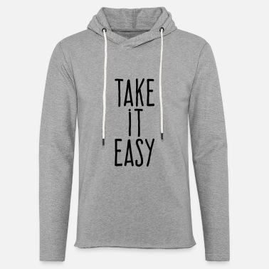 Easy take it easy - Unisex Lightweight Terry Hoodie