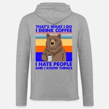 What That's What I Do I Drink Coffee I Hate People - Unisex Lightweight Terry Hoodie