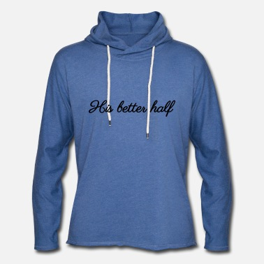 Funny Husband And Wife His better half - Unisex Lightweight Terry Hoodie