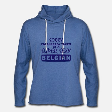 National Sorry I'm already taken by a super sexy Belgian - Unisex Lightweight Terry Hoodie