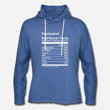 Working Psychiatrist Nutritional Facts Tee Shirt - Unisex Lightweight Terry Hoodie