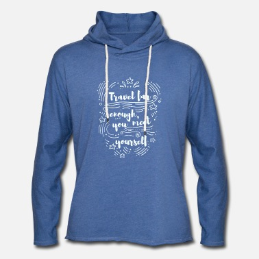 Travel for enogh you meet yourself - Unisex Lightweight Terry Hoodie