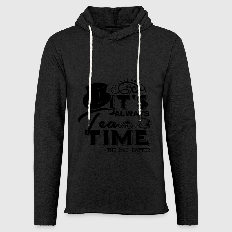 It's Always Tea Time - The Mad Hatter - Unisex Lightweight Terry Hoodie