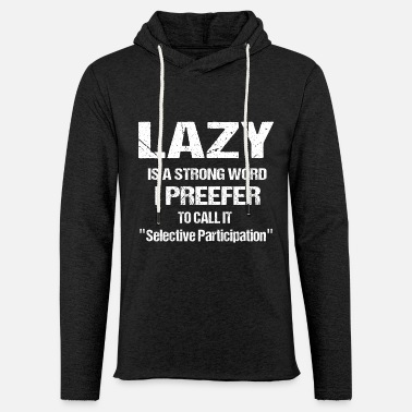 Lazy Lazy Is A Strong Word - Unisex Lightweight Terry Hoodie