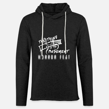 Thing The Thingin the Basement Horror Fest - Unisex Lightweight Terry Hoodie