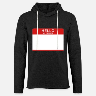 Hello My Name Is Hello My Name Is - Unisex Lightweight Terry Hoodie