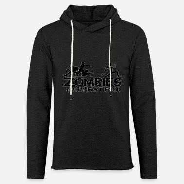 Funny Zombie Quote Zombies Hate Fast Food - Unisex Lightweight Terry Hoodie