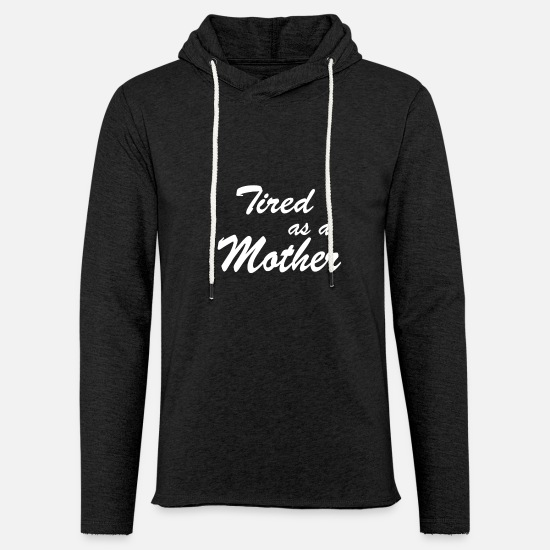 Digital Hoodies & Sweatshirts - Tired as a mother - Unisex Lightweight Terry Hoodie charcoal gray