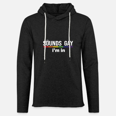 Pride Magazine Sounds Gay I m In - Unisex Lightweight Terry Hoodie