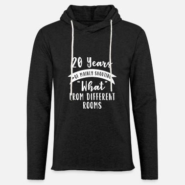 Quotes 20th 20 year Wedding Anniversary Gift Shout - Unisex Lightweight Terry Hoodie