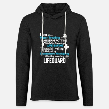 Lifeguard I Am A Lifeguard T Shirt - Unisex Lightweight Terry Hoodie