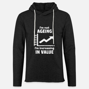 Age Ageing Age Old Aged Birthday Funny Quotes Idea - Unisex Lightweight Terry Hoodie