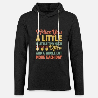 Love You I miss you a little - Unisex Lightweight Terry Hoodie