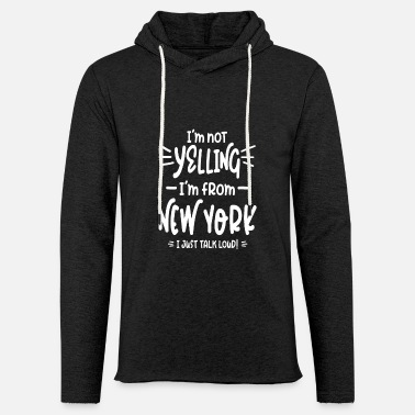 I'm Not Yelling! I'm From New York I Just Talk Lou - Unisex Lightweight Terry Hoodie