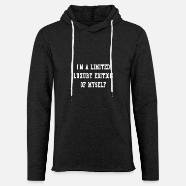 Myself I'm a limited luxury edition of myself - Unisex Lightweight Terry Hoodie