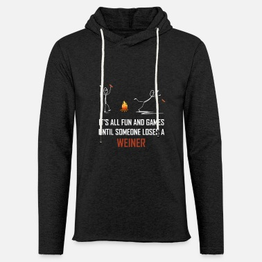 Weiner its all fun and games until someone loses a weiner - Unisex Lightweight Terry Hoodie