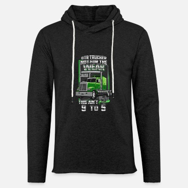OTR Trucker Not For The Weak No 9 To 5 Father's - Unisex Lightweight Terry Hoodie