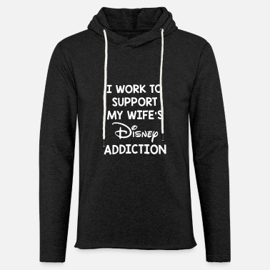 i work to support my wife's disney addiction tee - Unisex Lightweight Terry Hoodie