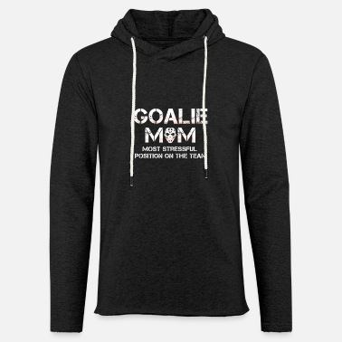 Hockey Goalie Goalie Mom Funny Gift Hockey T Shirt - Unisex Lightweight Terry Hoodie