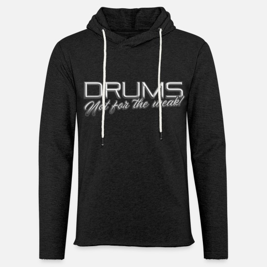 Drums Hoodies & Sweatshirts - Drums not for the weak - Unisex Lightweight Terry Hoodie charcoal gray