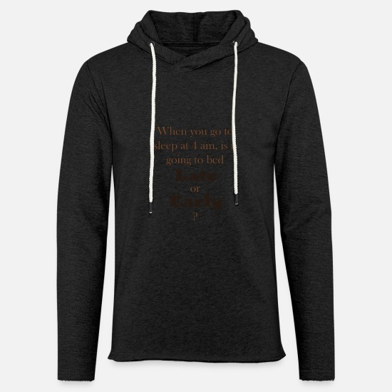 Cool Quote Hoodies & Sweatshirts - Late or Early 82 G - Unisex Lightweight Terry Hoodie charcoal gray