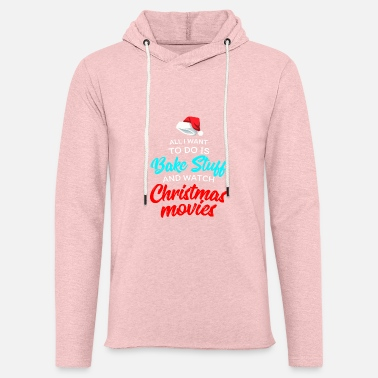 Movies Bake Stuff And Watch Christmas Movies - Unisex Lightweight Terry Hoodie