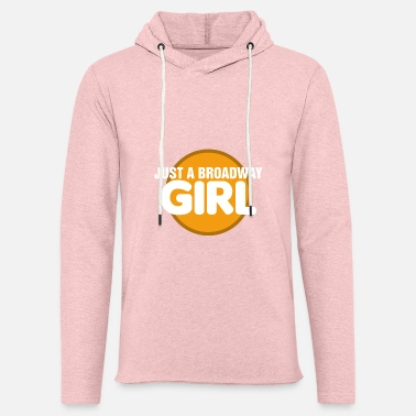 Actor Broadway Actress Just A Broadway Girl Creative Mus - Unisex Lightweight Terry Hoodie