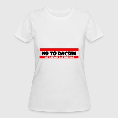 No to Racism - Anti Racism - Women's 50/50 T-Shirt